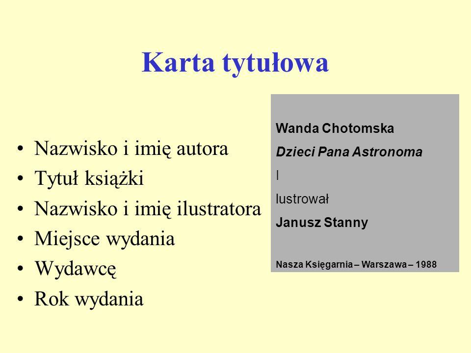 Karta tytułowa Nazwisko i imię autora Tytuł książki