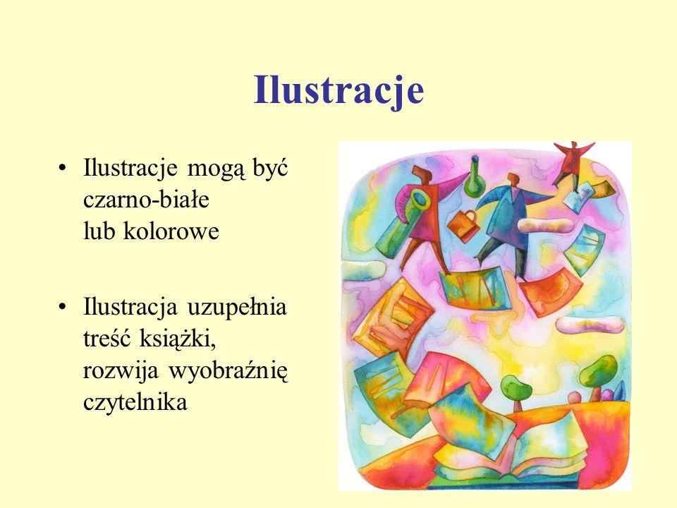 Ilustracje Ilustracje mogą być czarno-białe lub kolorowe