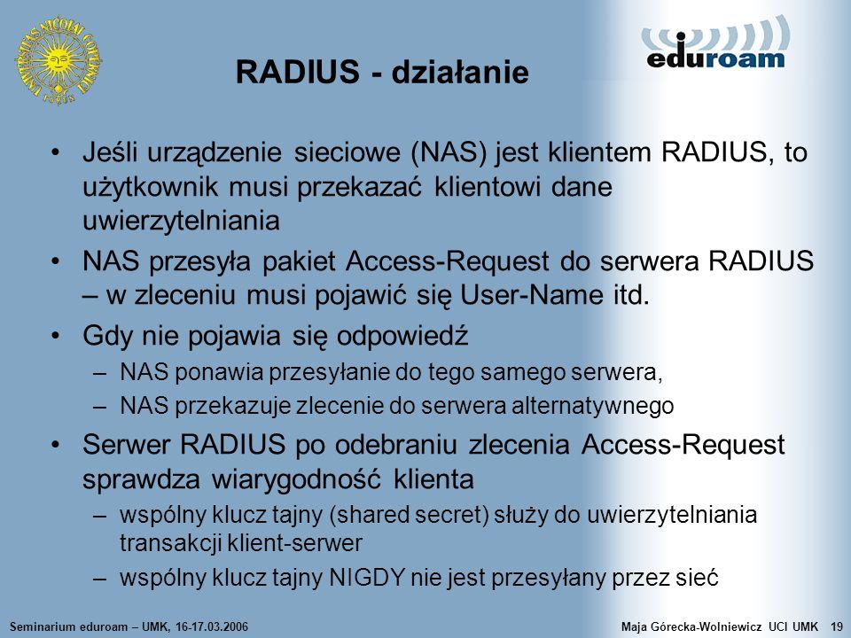 RADIUS - działanie Jeśli urządzenie sieciowe (NAS) jest klientem RADIUS, to użytkownik musi przekazać klientowi dane uwierzytelniania.