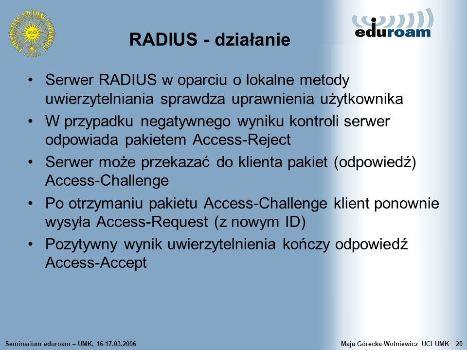 RADIUS - działanie Serwer RADIUS w oparciu o lokalne metody uwierzytelniania sprawdza uprawnienia użytkownika.