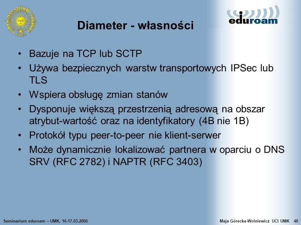 Diameter - własności Bazuje na TCP lub SCTP