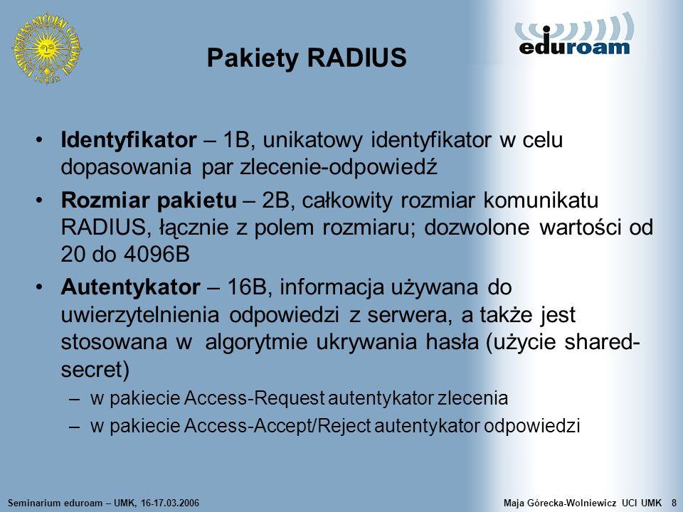 Pakiety RADIUS Identyfikator – 1B, unikatowy identyfikator w celu dopasowania par zlecenie-odpowiedź.