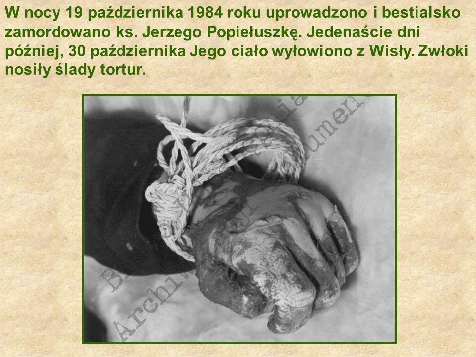 W nocy 19 października 1984 roku uprowadzono i bestialsko zamordowano ks.
