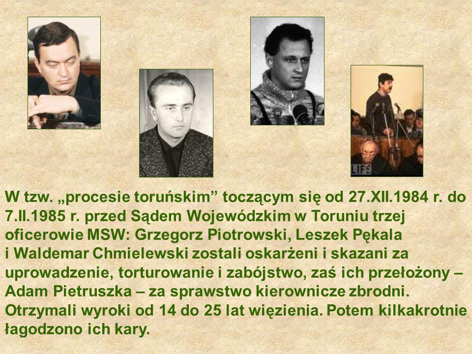 """W tzw. """"procesie toruńskim toczącym się od 27. XII. 1984 r. do 7. II"""