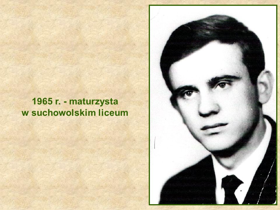 1965 r. - maturzysta w suchowolskim liceum