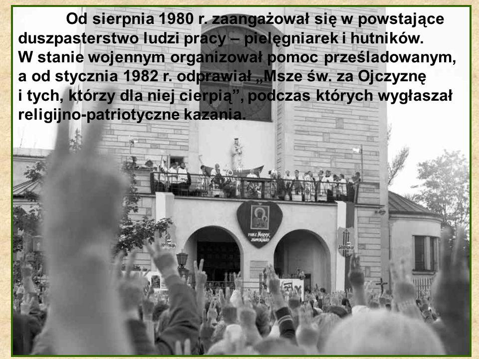 Od sierpnia 1980 r. zaangażował się w powstające duszpasterstwo ludzi pracy – pielęgniarek i hutników.