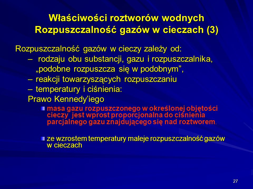 Właściwości roztworów wodnych Rozpuszczalność gazów w cieczach (3)