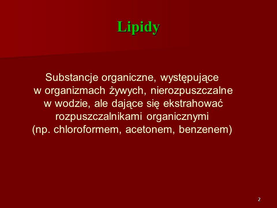 Lipidy Substancje organiczne, występujące