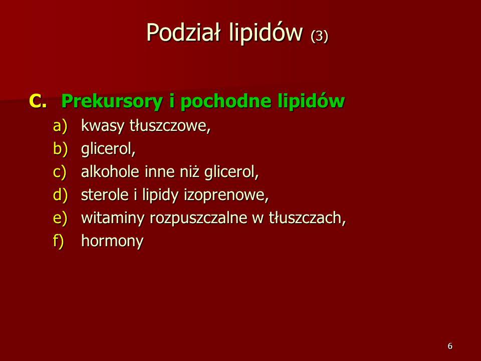 Podział lipidów (3) Prekursory i pochodne lipidów kwasy tłuszczowe,