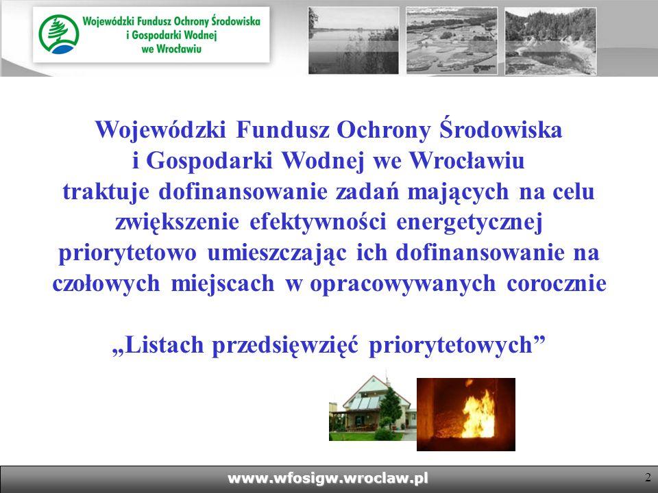 """Wojewódzki Fundusz Ochrony Środowiska i Gospodarki Wodnej we Wrocławiu traktuje dofinansowanie zadań mających na celu zwiększenie efektywności energetycznej priorytetowo umieszczając ich dofinansowanie na czołowych miejscach w opracowywanych corocznie """"Listach przedsięwzięć priorytetowych"""