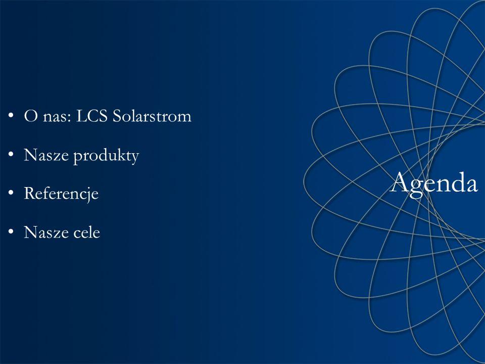 O nas: LCS Solarstrom Nasze produkty Referencje Nasze cele Agenda