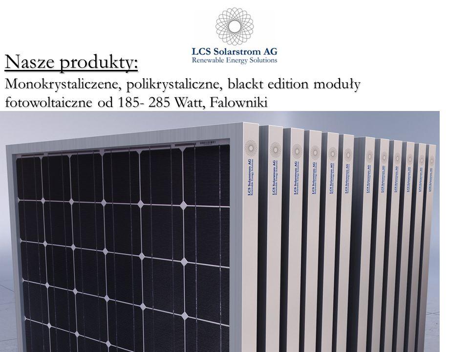 Nasze produkty:Monokrystaliczene, polikrystaliczne, blackt edition moduły fotowoltaiczne od 185- 285 Watt, Falowniki.