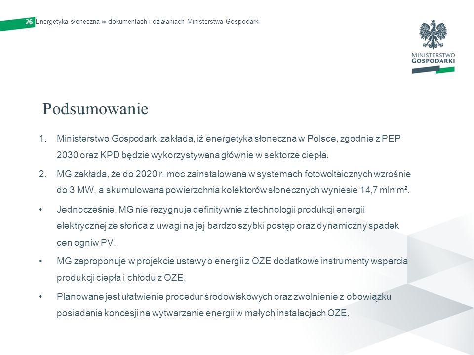 26 Energetyka słoneczna w dokumentach i działaniach Ministerstwa Gospodarki. Podsumowanie.