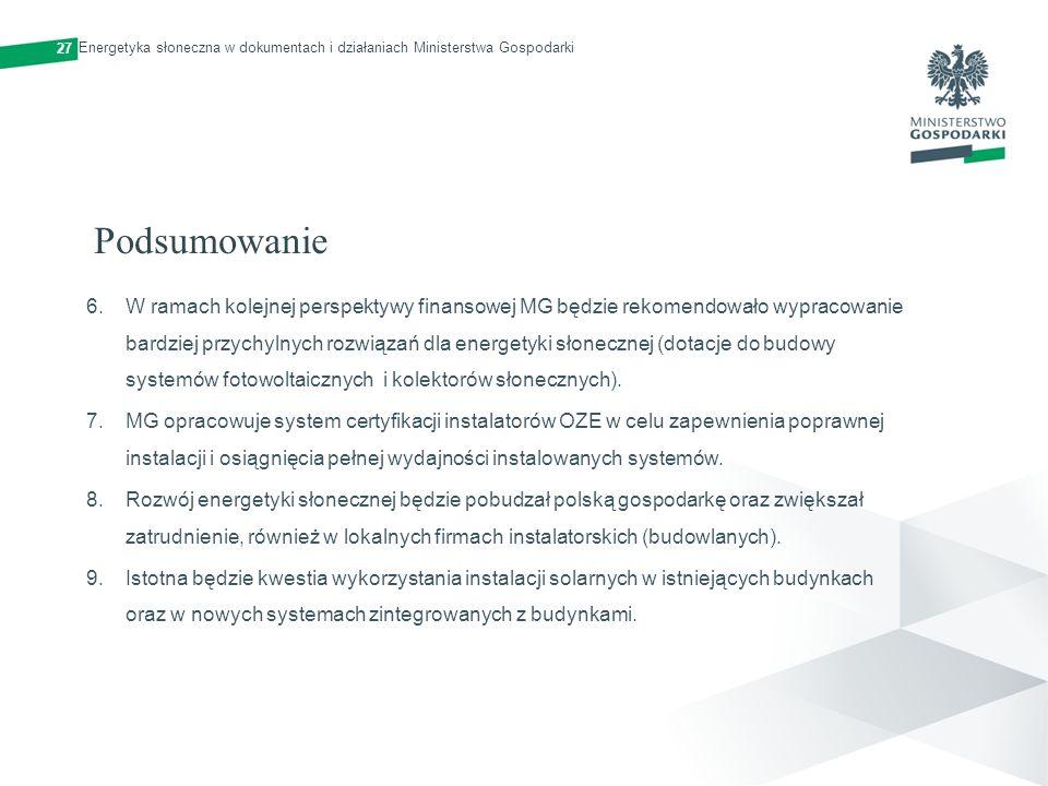 27 Energetyka słoneczna w dokumentach i działaniach Ministerstwa Gospodarki. Podsumowanie.