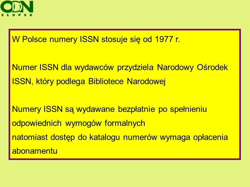 W Polsce numery ISSN stosuje się od 1977 r.