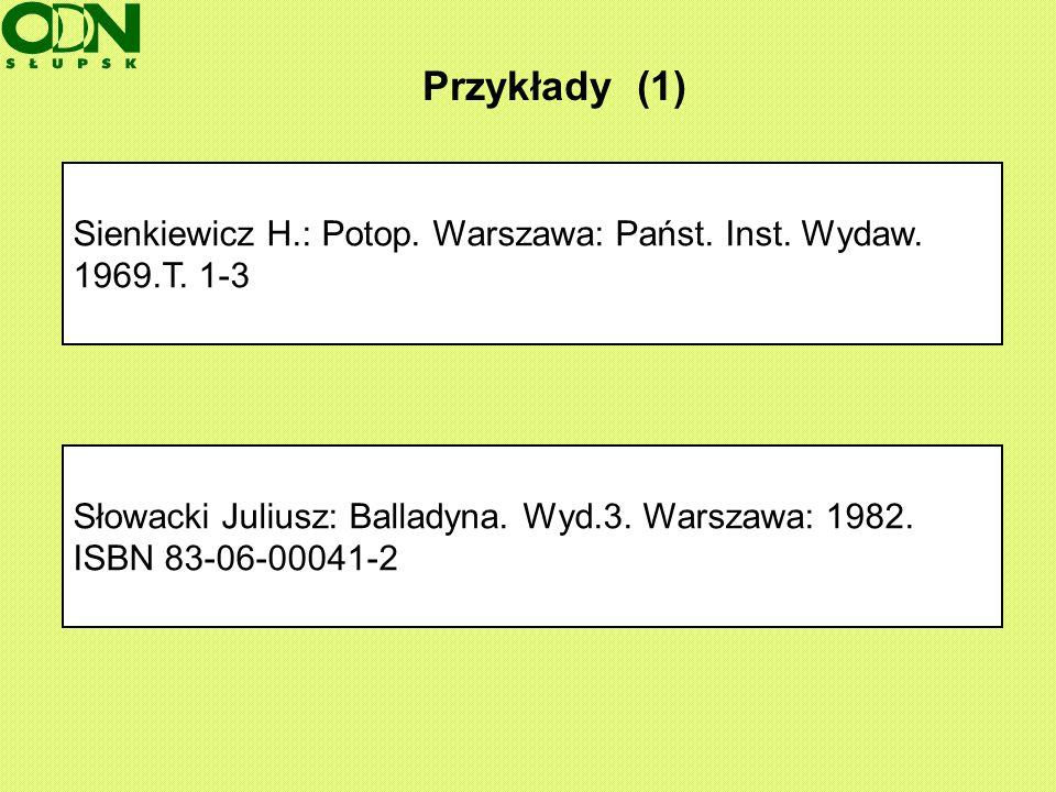 Przykłady (1) Sienkiewicz H.: Potop. Warszawa: Państ. Inst. Wydaw.