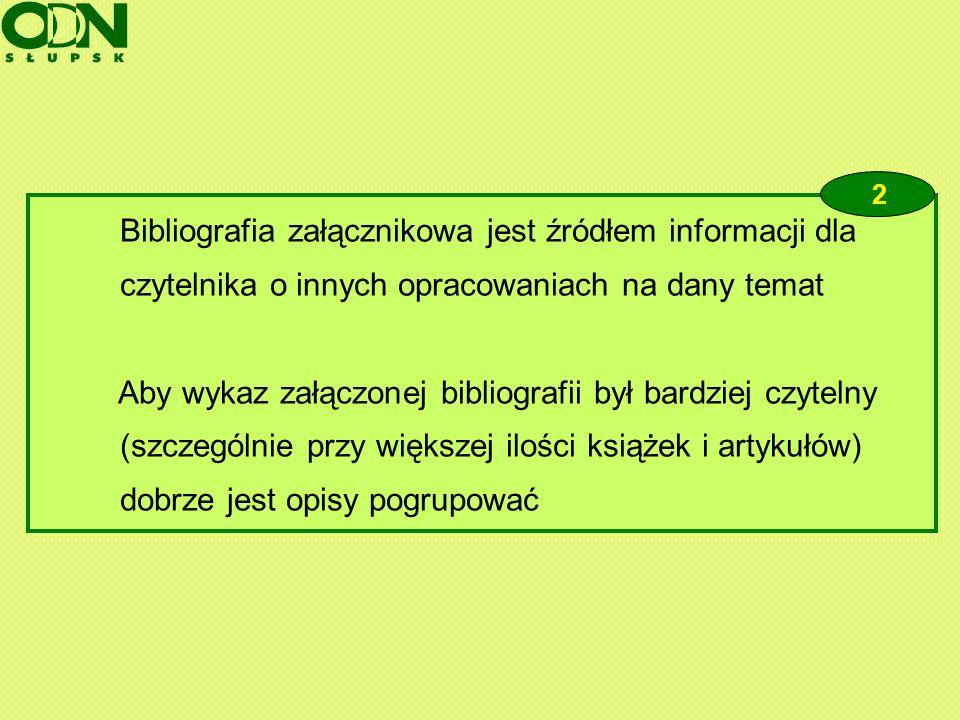 Bibliografia załącznikowa jest źródłem informacji dla