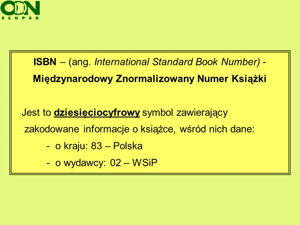 ISBN – (ang. International Standard Book Number) -