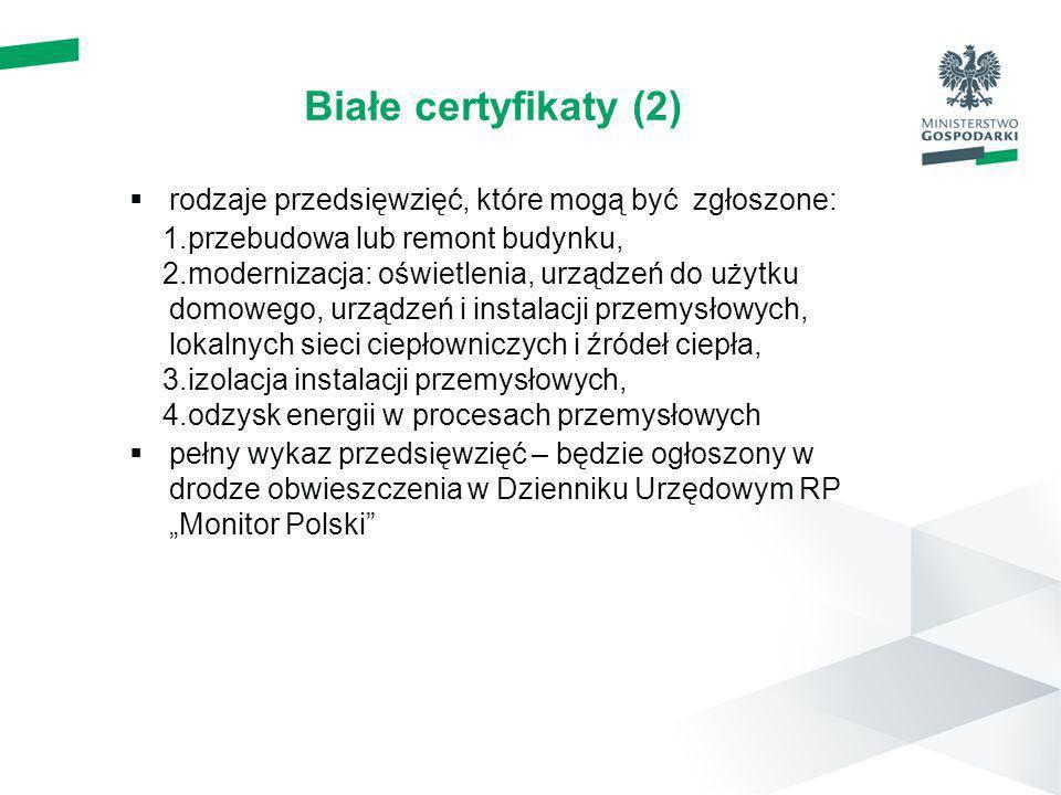 Białe certyfikaty (2) rodzaje przedsięwzięć, które mogą być zgłoszone: