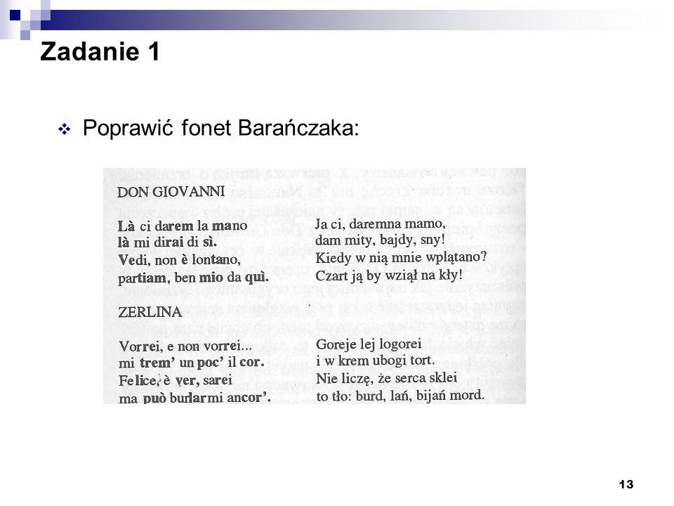 Zadanie 1 Poprawić fonet Barańczaka: