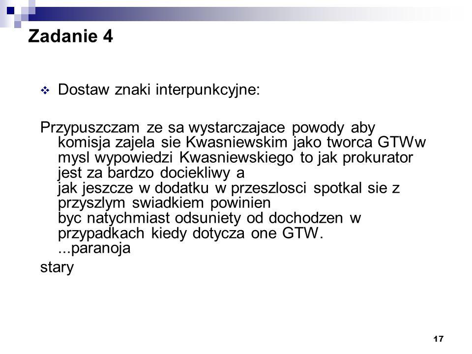 Zadanie 4 Dostaw znaki interpunkcyjne: