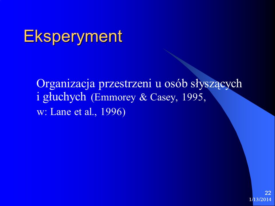 Eksperyment Organizacja przestrzeni u osób słyszących i głuchych (Emmorey & Casey, 1995, w: Lane et al., 1996)