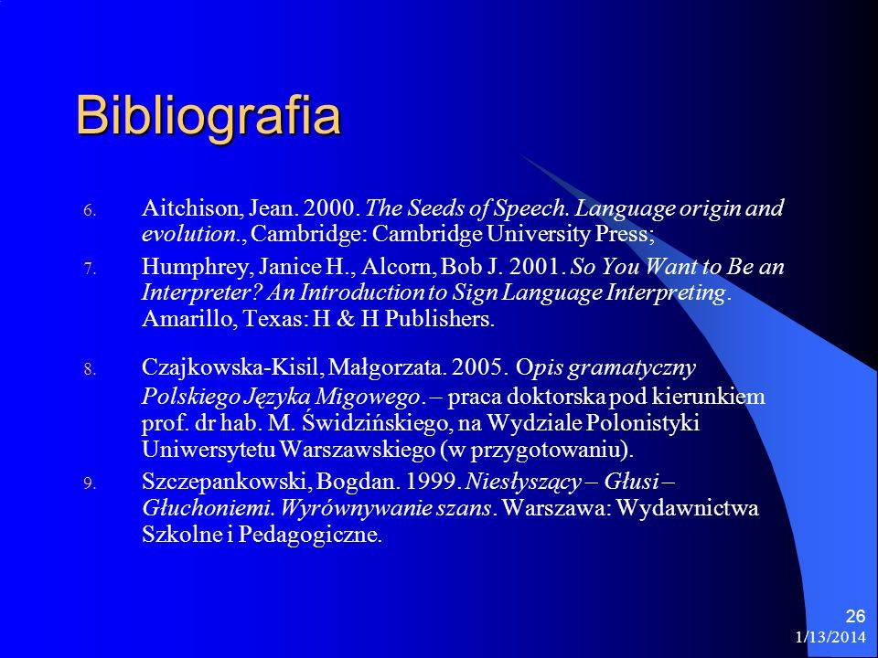 Bibliografia Aitchison, Jean. 2000. The Seeds of Speech. Language origin and evolution., Cambridge: Cambridge University Press;