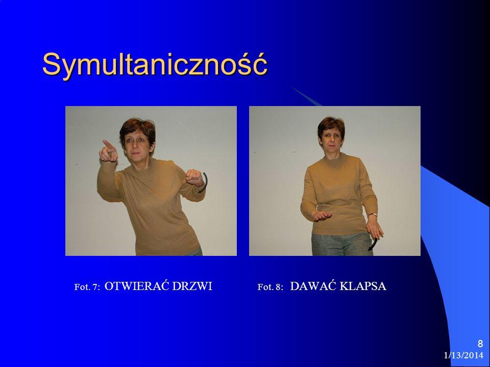 Symultaniczność Fot. 7: OTWIERAĆ DRZWI Fot. 8: DAWAĆ KLAPSA 3/26/2017