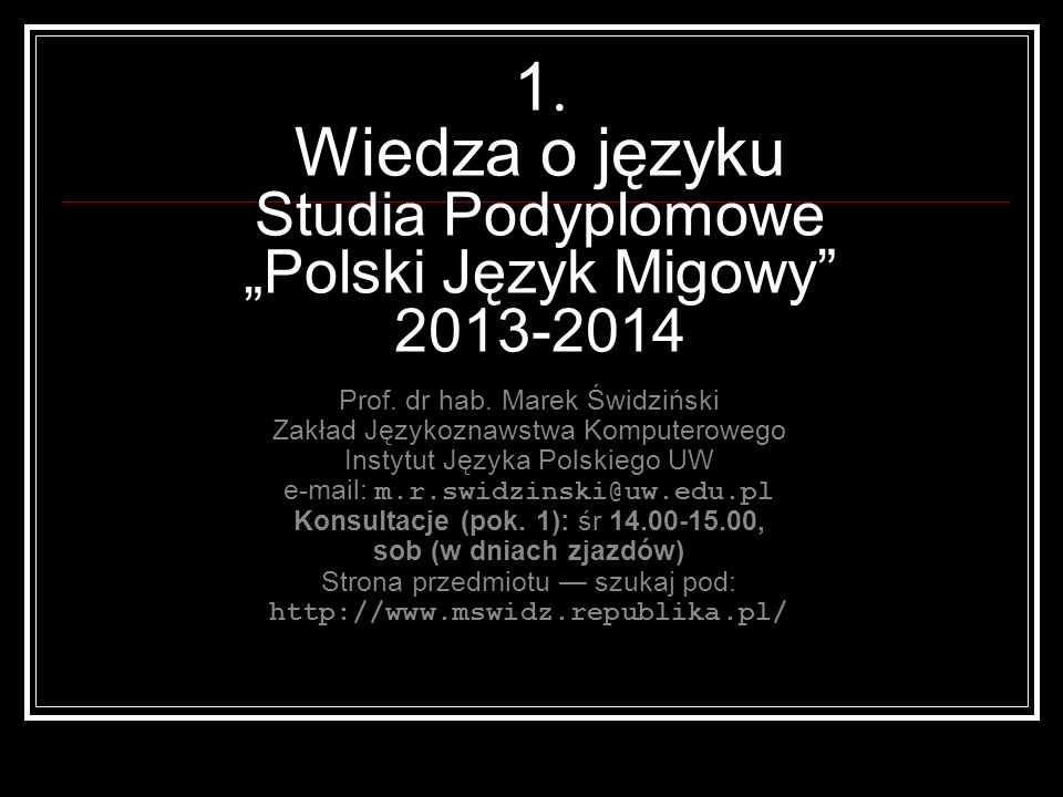 """1. Wiedza o języku Studia Podyplomowe """"Polski Język Migowy 2013-2014"""