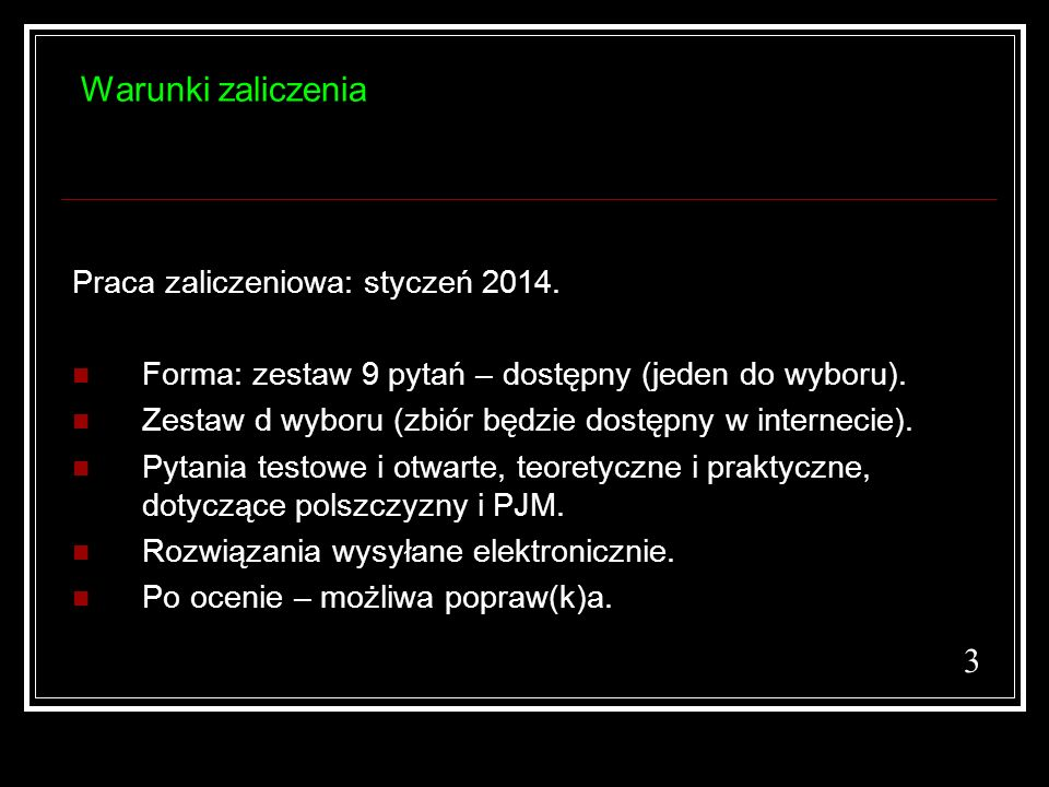 Warunki zaliczenia 3 Praca zaliczeniowa: styczeń 2014.