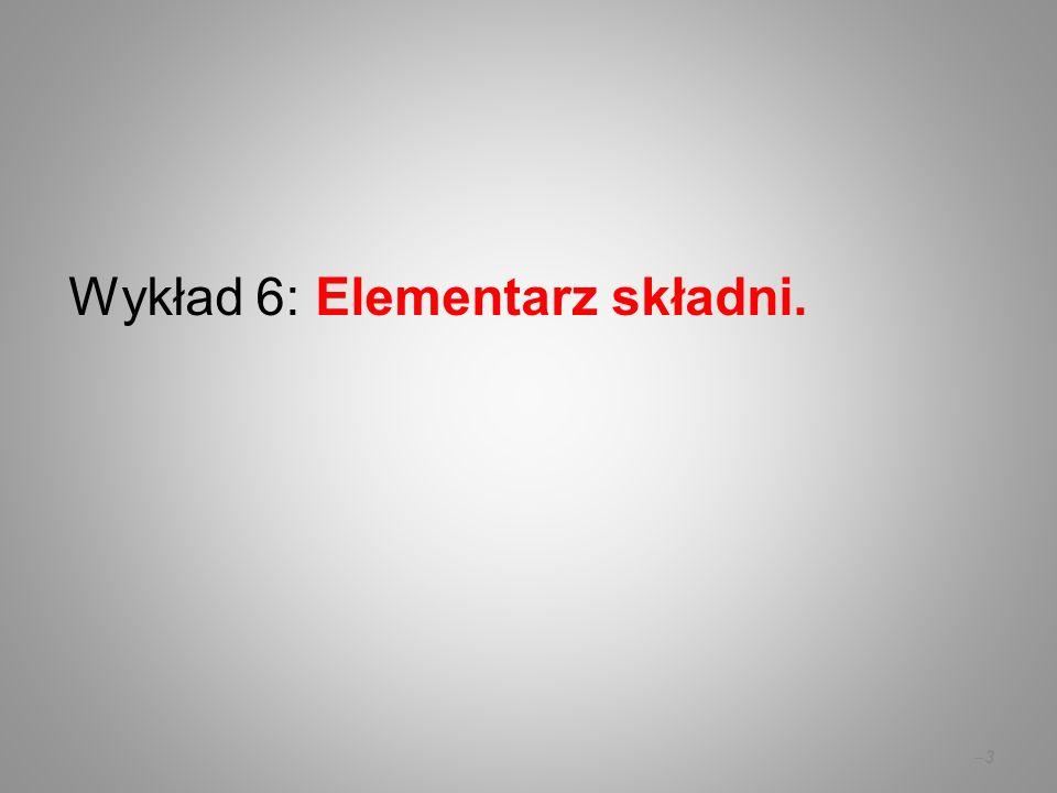 Wykład 6: Elementarz składni.
