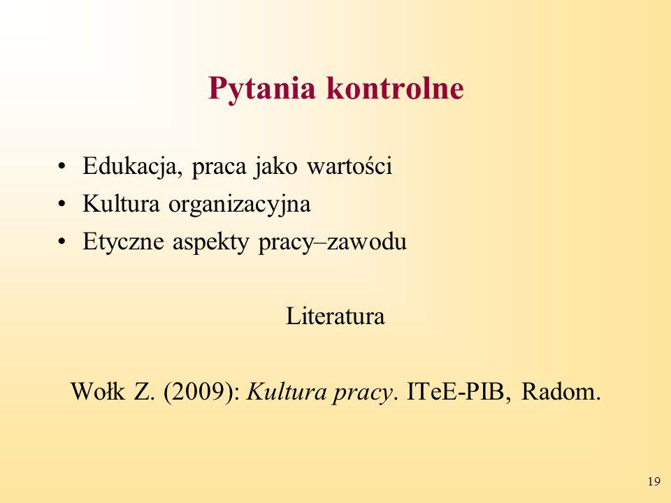Wołk Z. (2009): Kultura pracy. ITeE-PIB, Radom.