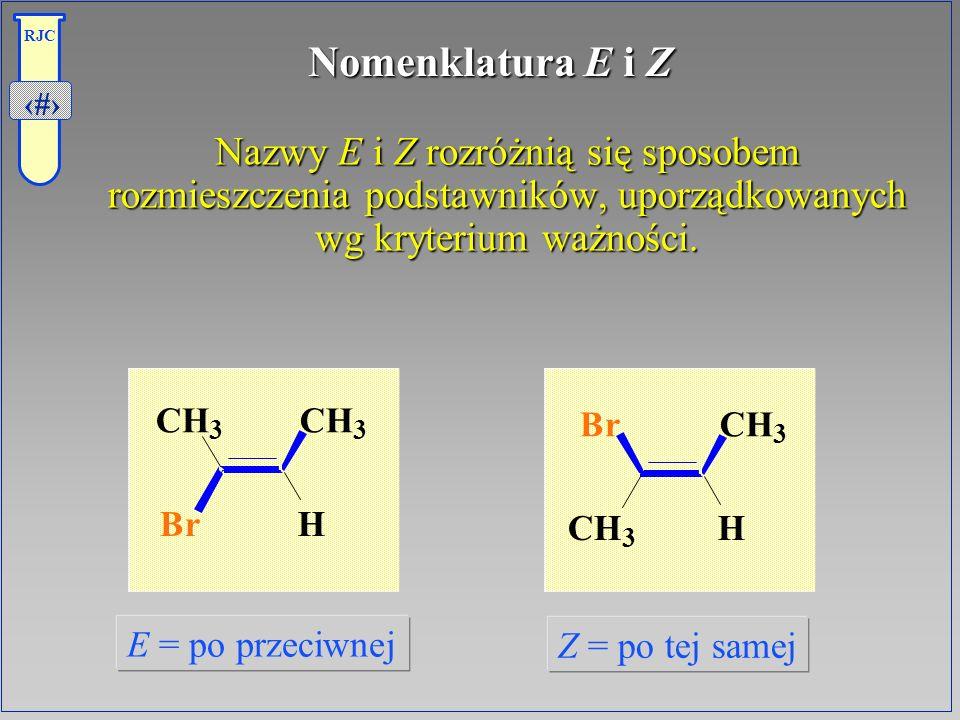 Nomenklatura E i Z Nazwy E i Z rozróżnią się sposobem rozmieszczenia podstawników, uporządkowanych wg kryterium ważności.