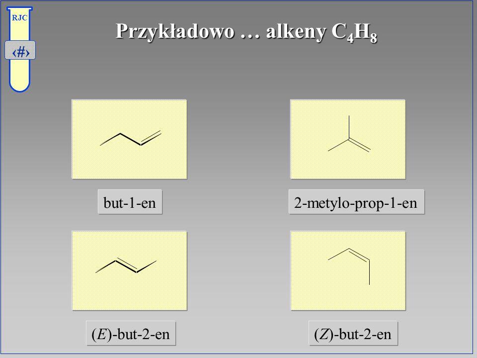 Przykładowo … alkeny C4H8