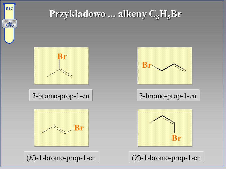 Przykładowo ... alkeny C3H5Br