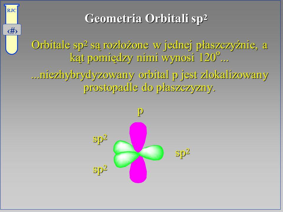Geometria Orbitali sp2 Orbitale sp2 są rozłożone w jednej płaszczyźnie, a kąt pomiędzy nimi wynosi 120o...