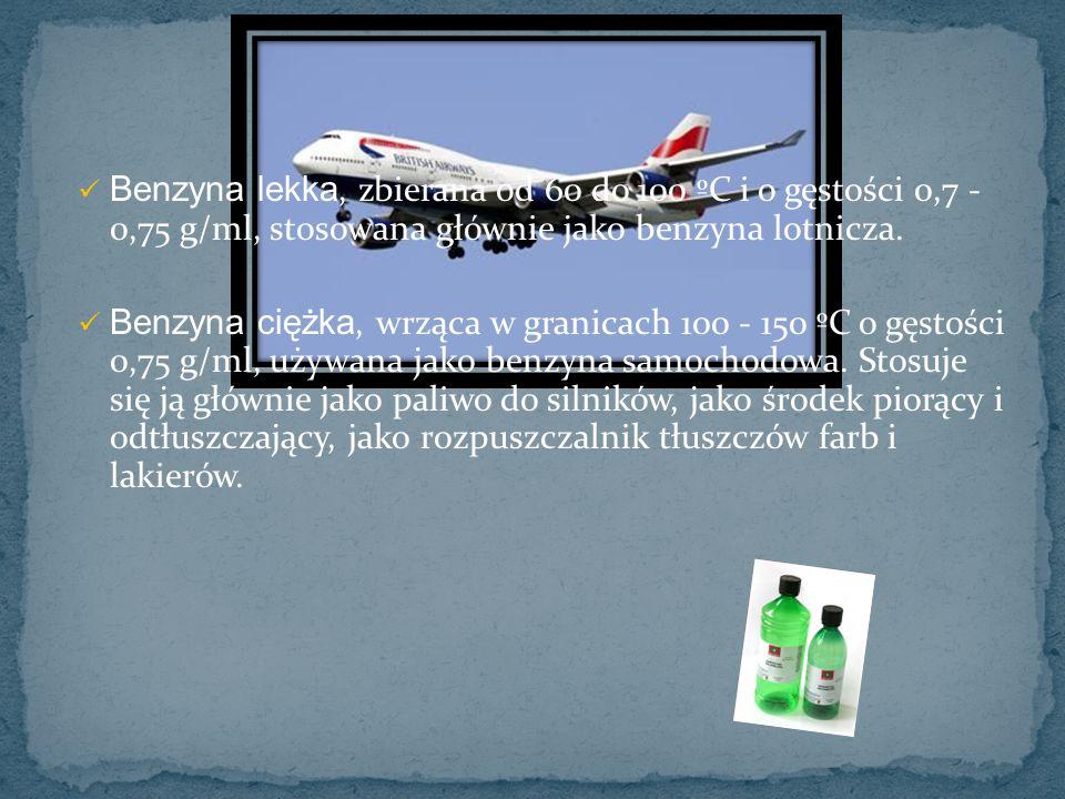 Benzyna lekka, zbierana od 60 do 100 ºC i o gęstości 0,7 - 0,75 g/ml, stosowana głównie jako benzyna lotnicza.