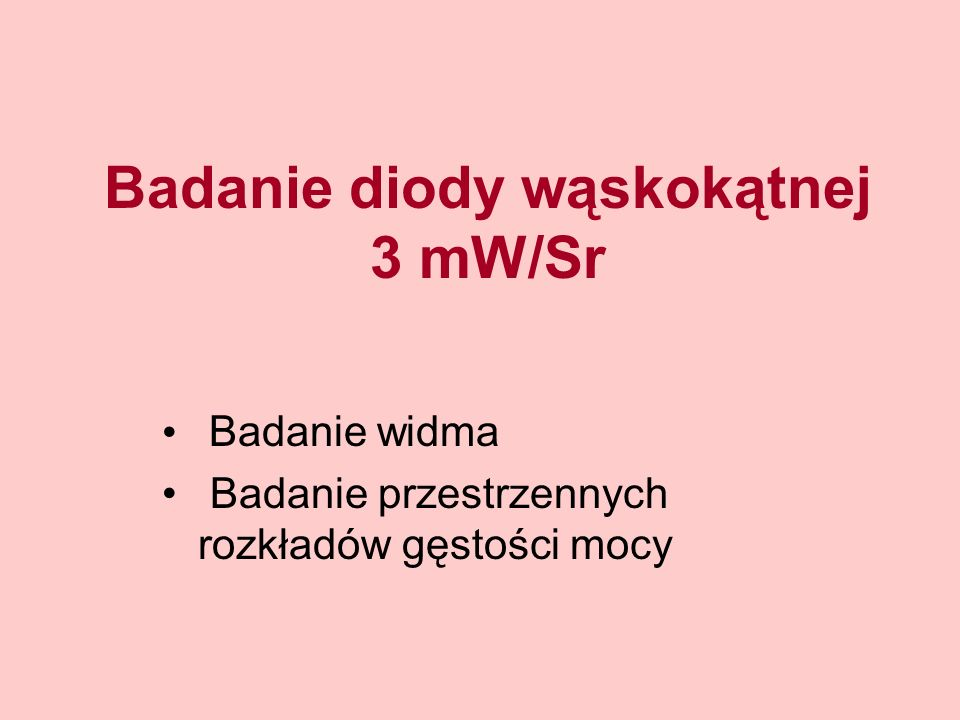 Badanie diody wąskokątnej 3 mW/Sr