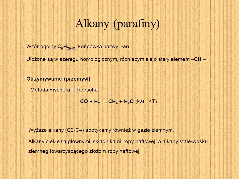 Alkany (parafiny) Wzór ogólny CnH2n+2; końcówka nazwy: -an