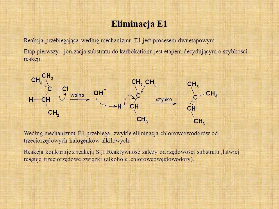 Eliminacja E1Reakcja przebiegająca według mechanizmu E1 jest procesem dwuetapowym.