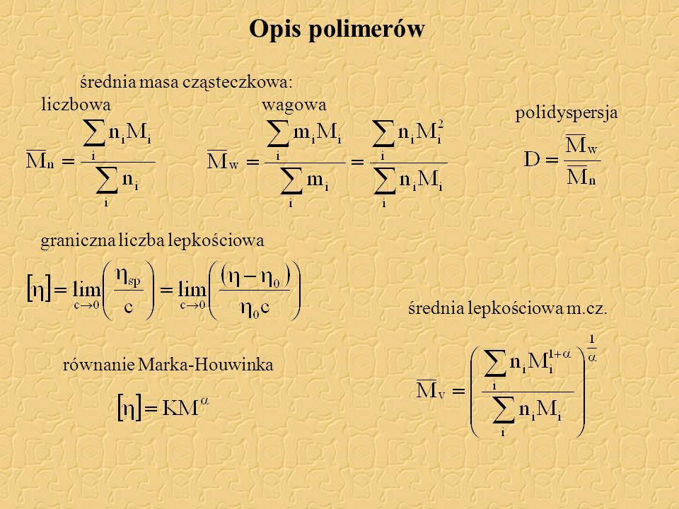Opis polimerów średnia masa cząsteczkowa: liczbowa wagowa