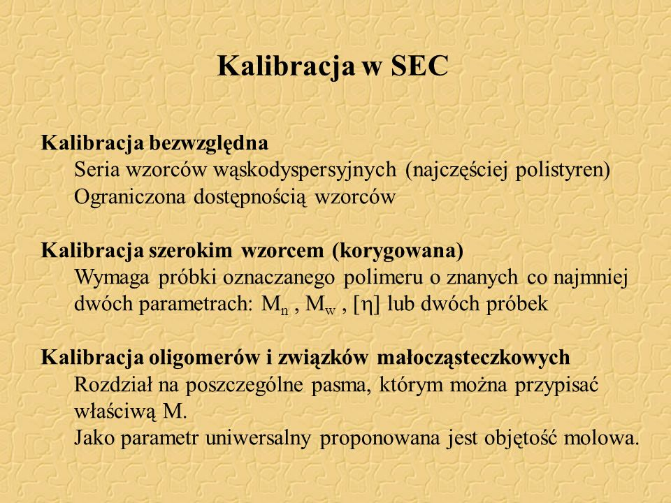 Kalibracja w SEC Kalibracja bezwzględna