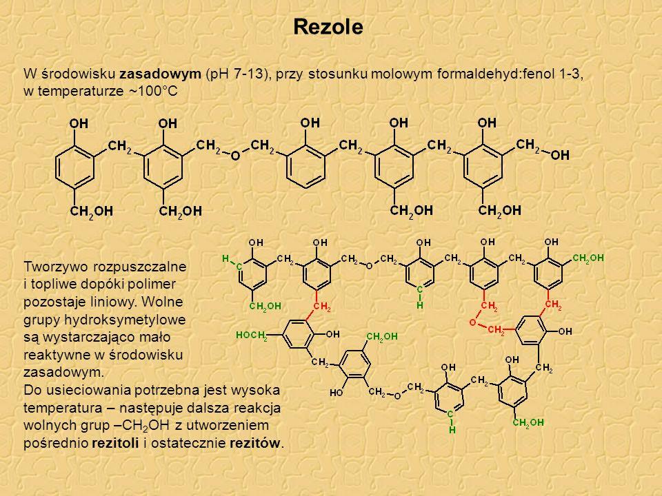 Rezole W środowisku zasadowym (pH 7-13), przy stosunku molowym formaldehyd:fenol 1-3, w temperaturze ~100°C.