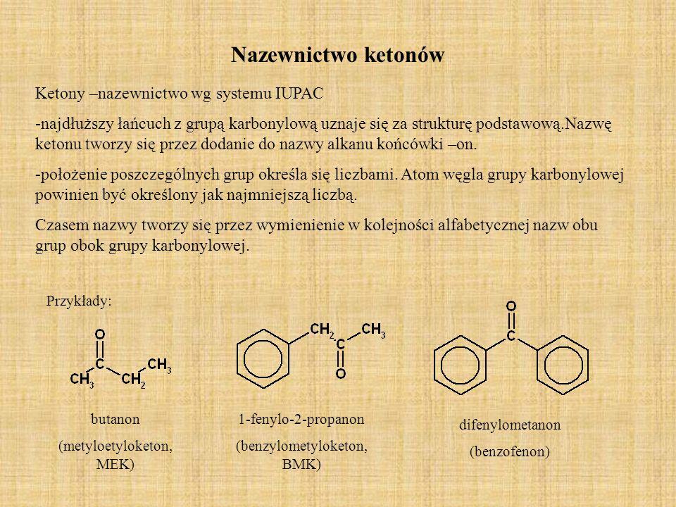 Nazewnictwo ketonów Ketony –nazewnictwo wg systemu IUPAC