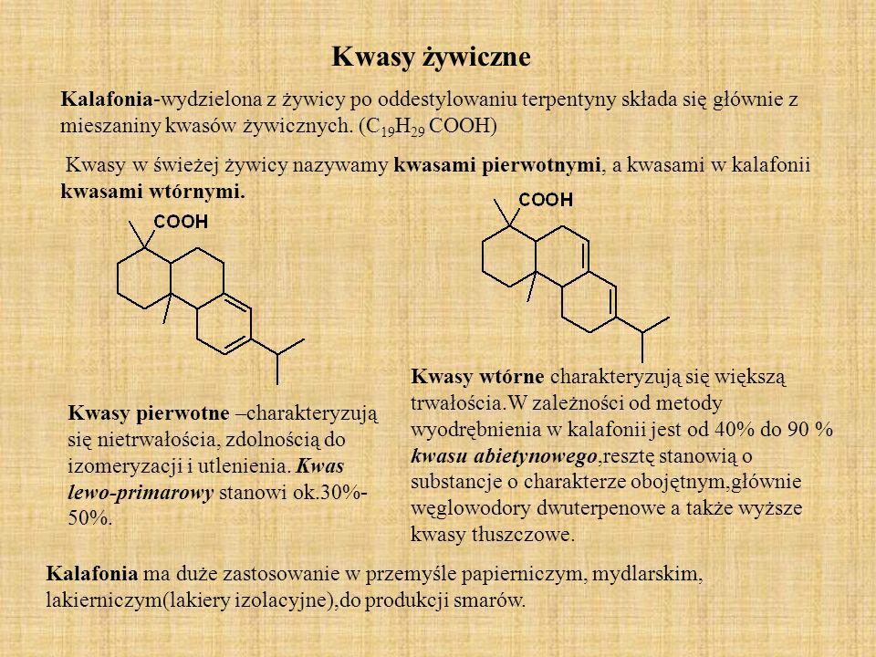 Kwasy żywiczne Kalafonia-wydzielona z żywicy po oddestylowaniu terpentyny składa się głównie z mieszaniny kwasów żywicznych. (C19H29 COOH)