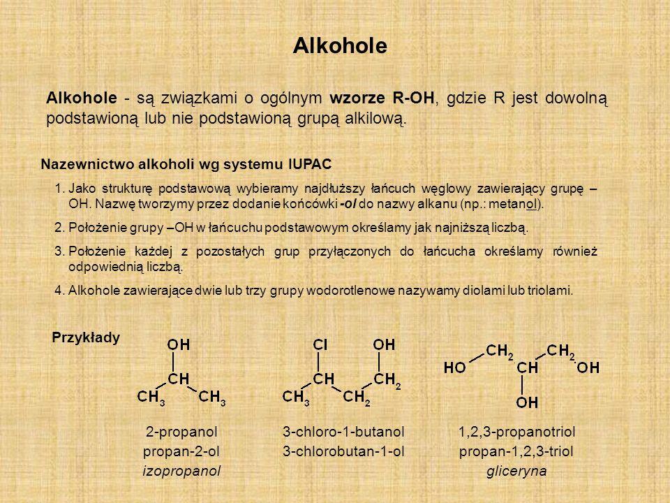 AlkoholeAlkohole - są związkami o ogólnym wzorze R-OH, gdzie R jest dowolną podstawioną lub nie podstawioną grupą alkilową.