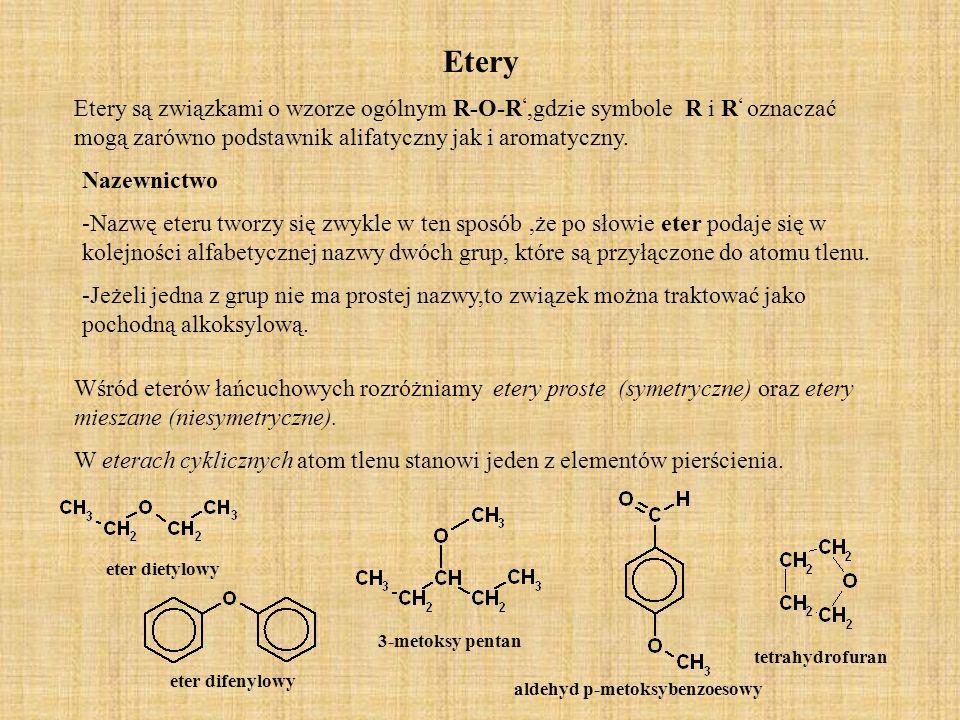 Etery Etery są związkami o wzorze ogólnym R-O-R',gdzie symbole R i R' oznaczać mogą zarówno podstawnik alifatyczny jak i aromatyczny.
