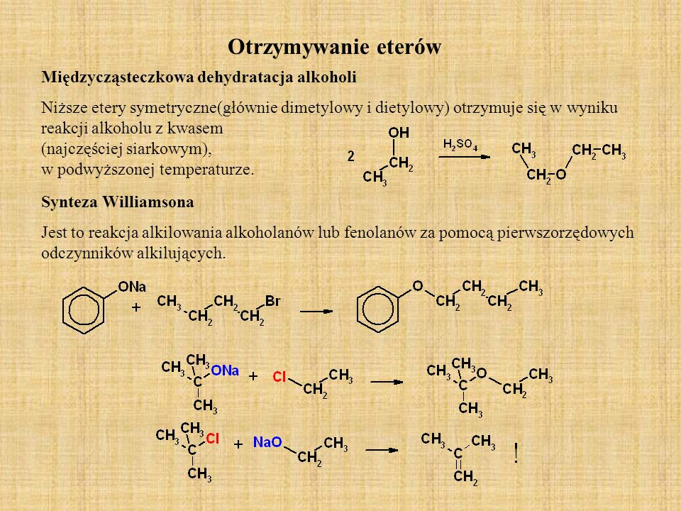 Otrzymywanie eterów Międzycząsteczkowa dehydratacja alkoholi