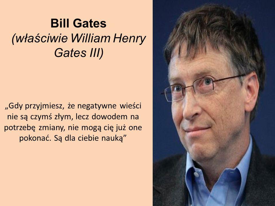 (właściwie William Henry Gates III)