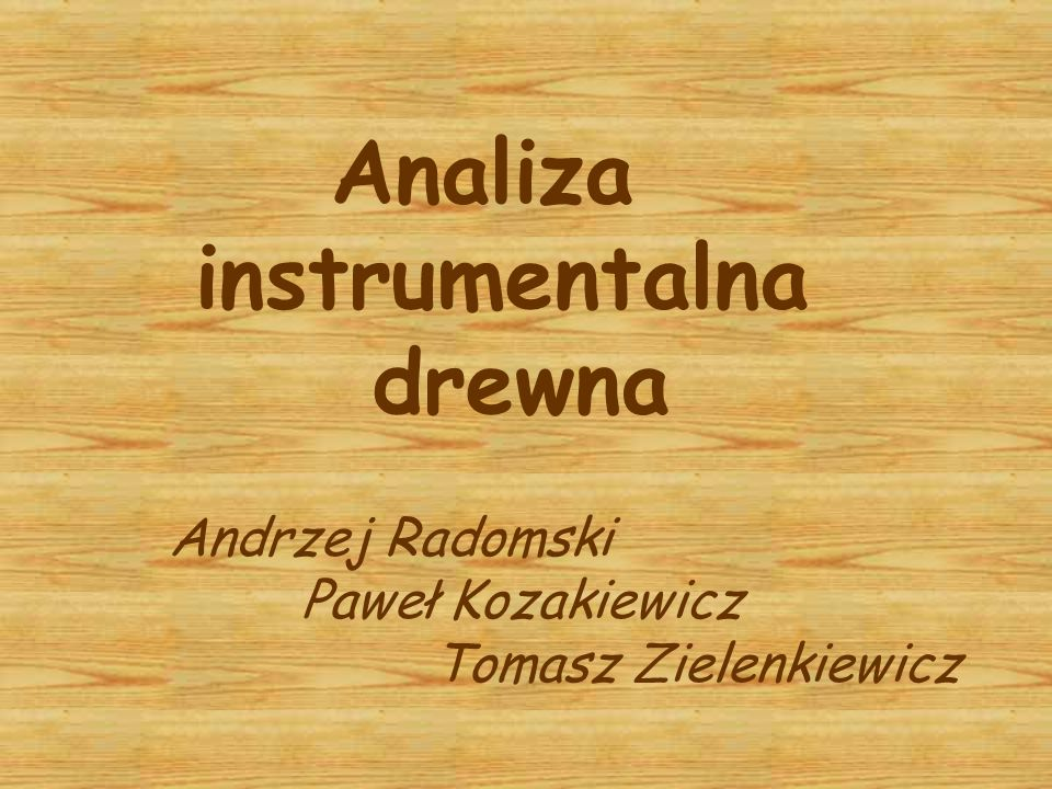 Analiza instrumentalna drewna